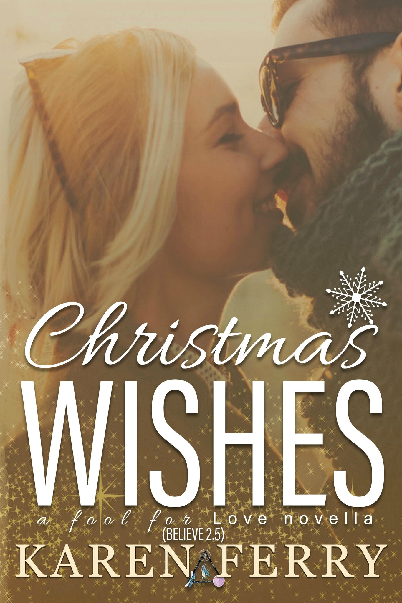 RELEASE DAY BLITZ ** Christmas Wishes - a Fool for Love novella (Believe #2.5) by Karen Ferry