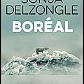 Boréal - sonja delzongle - editions denoël