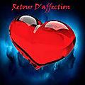 Retour d'affection rapide - retour affectif immédiat et sérieux