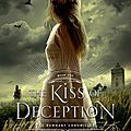 The kiss of deception [the remnant chronicles #1] de mary e. pearson