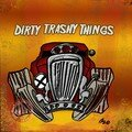 dirty-trashy-things