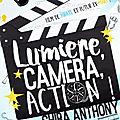 Lumière, caméra, action! de shira anthony