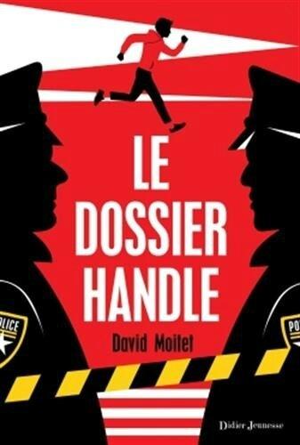 Le dossier Handle, de David Moitet, chez Didier Jeunesse ***