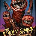 The deadly spawn (la chose venue d'un autre monde)