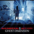 Paranormal activity 5 - ghost dimension (concentré de