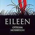 Eileen, ottessa moshfegh