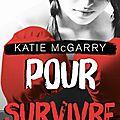 Pour survivre t4 - katie mcgarry