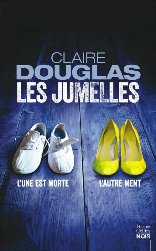 Les jumelles, Claire Douglas
