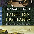 Les femmes du clan murray - tome 1 : l'ange des highlands de hannah howell