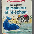 Livre de cours ... le petit lapin, la baleine et l'elephant (1975)
