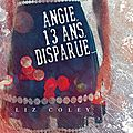 Angie, 13 ans, disparue de liz coley