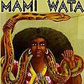 La puissante deesse mami- watta de richesse avec papa lokossi du monde