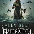 [chronique] waterwitch d'alex bell