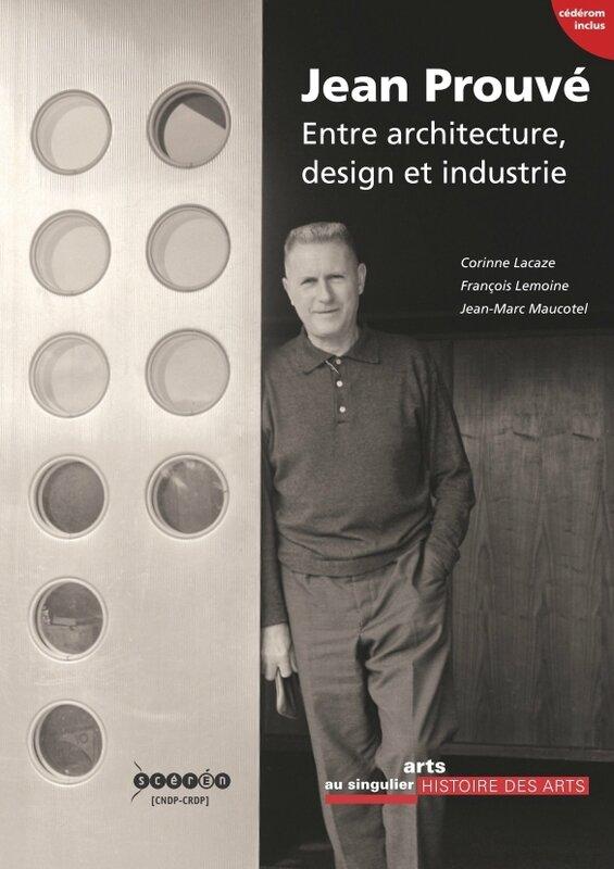 Livre Jean Pouvé Entre architecture, design et industrie