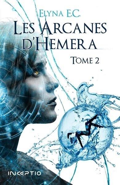 Les arcanes d'Hemera Tome 2 d'Elyna E.C.