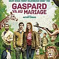 Gaspard va au mariage : une comédie familiale pleine de poésie et de fantaisie!
