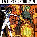 La forge de vulcain ~~ roger leloup