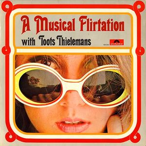 Toots_Thielemans___1967___A_Musical_Flirtation__Polydor_
