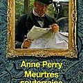 Meurtres souterrains (william monk tome 15) ❉❉❉ anne perry