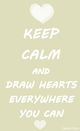 @KEEP CALM AND DRAW HEARTS