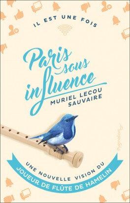 Il est une fois : Paris sous influence de Muriel Lecou Sauvaire