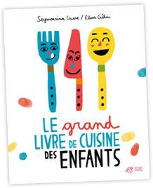 le_grand_livre_de_cuisine_des_enfants_thierry_magnier