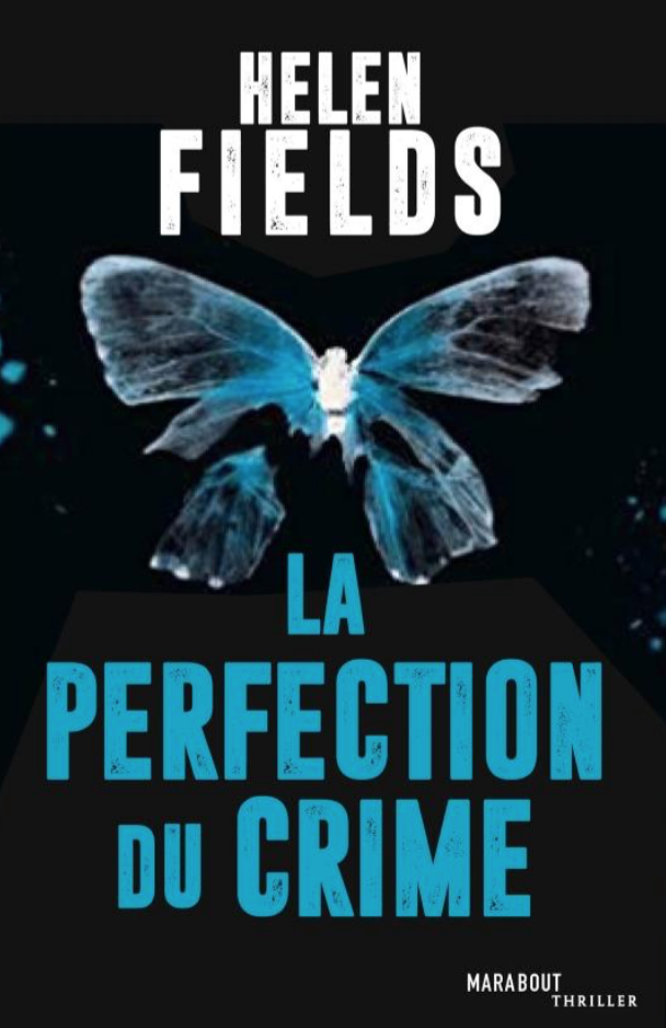 """La perfection du crime"" d'Helen Fields aux Éditions Marabout Thriller"