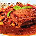 Steak de cerf au chorizo