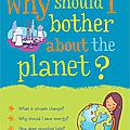 Why should i bother about the planet ?
