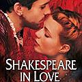« shakespeare in love » : quand l'amour se mêle au théâtre !