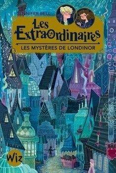 Les extraordinaires : les mystères de Londinor de Jessica Bell