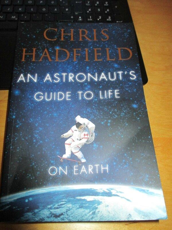 guide d u0026 39 un astronaute pour la vie sur terre  chris hadfield