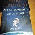 Guide d'un astronaute pour la vie sur terre, chris hadfield