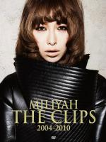 Miliyah_The_Clips_2004-2010