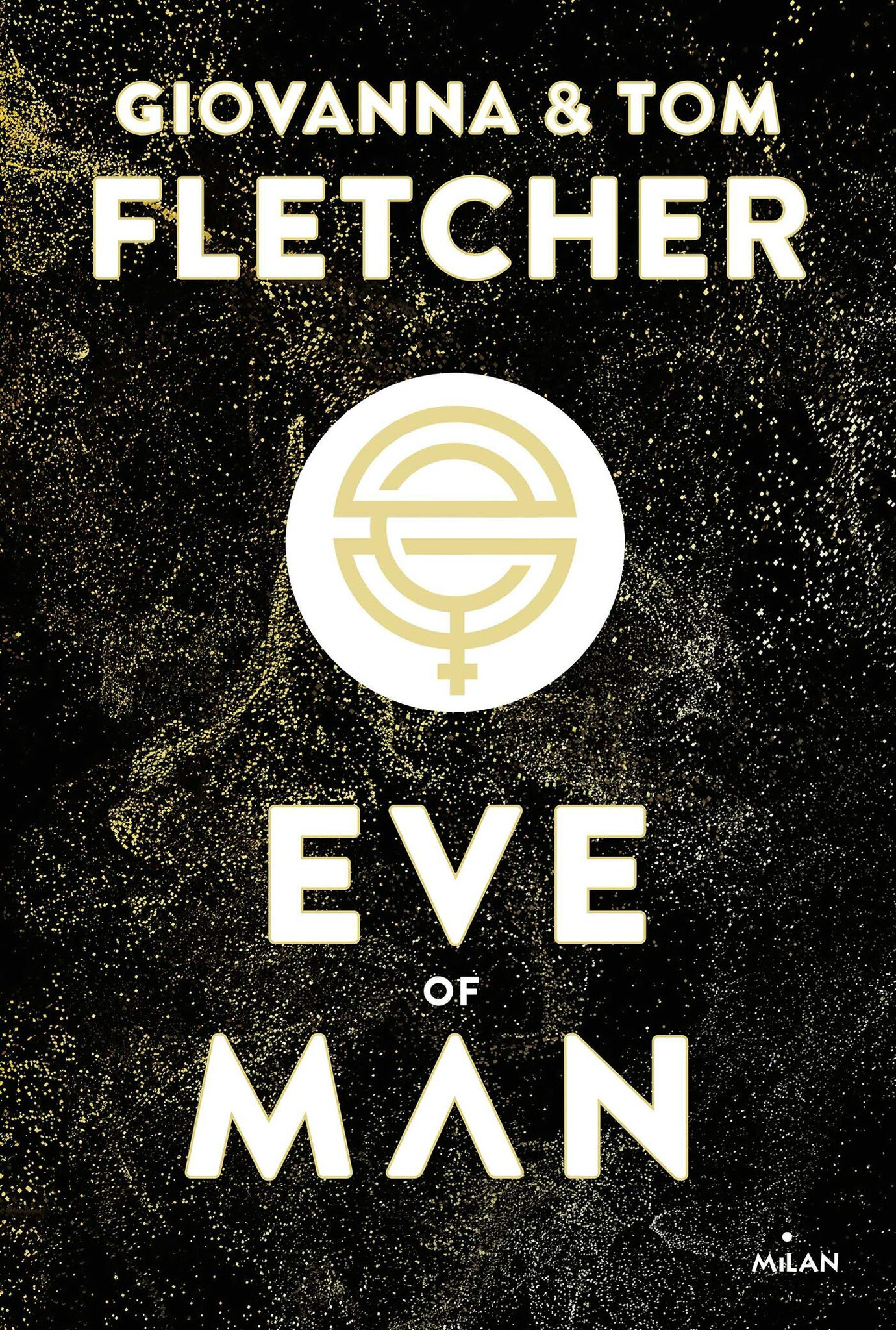 Eve of man, T1, de Giovanna et Tom Fletcher, chez Milan ***