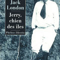 Livre : jerry chien des îles (jerry of the islands) de jack london - 1915