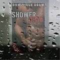 Shower time (dominique adam)