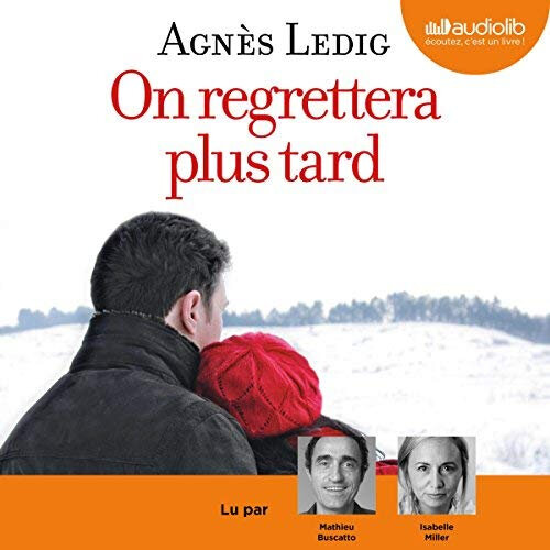 On regrettera plus tard, Agnès Ledig