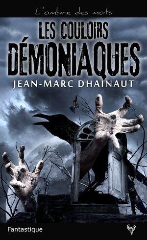 Les couloirs démoniaques de Jean-Marc Dhainaut