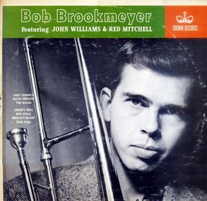Bob_Brookmeyer_Featuring_John_Williams___Red_Mitchell___1954_57___Bob_Brookmeyer_Featuring_John_Williams___Red_Mitchell__Crown_