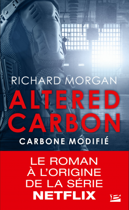Carbone modifié (altered carbon) de Richard Morgan