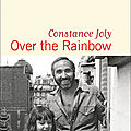 Over the rainbow- constance joly