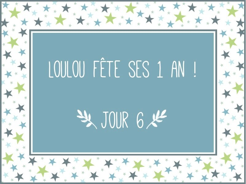 Loulou fête ses 1 an - JOUR 6