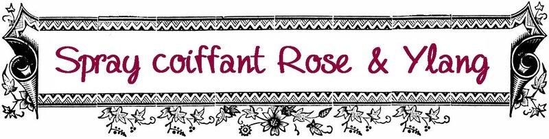 Etiquette spray coiffant rose & ylang