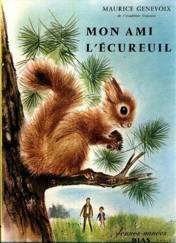 Livre Mon ami l'écureuil Maurice Genevoix