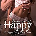 Some sort of happy by melanie harlow (arc provided by the author for an honest review )