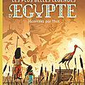 Les plus belles légendes d'egypte par gérard moncombe et yann tisseron!