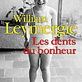 William leymergie > les dents du bonheur chez albin michel