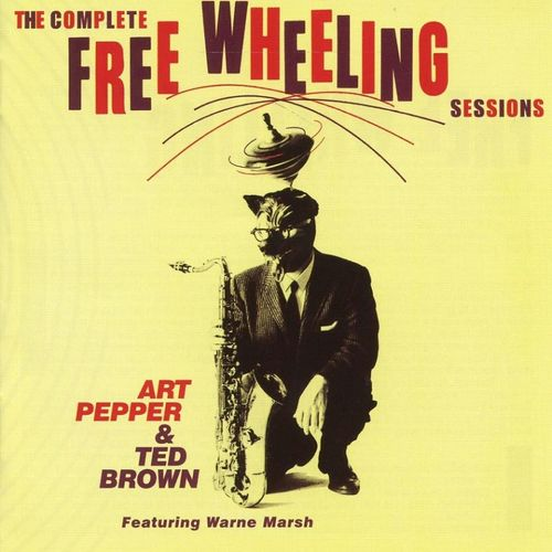 Art Pepper & Ted Brown - 1956 - The Complete Free Wheeling Sessions (Lone Hill Jazz)