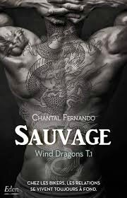 "Wind dragons tome 1 ""Sauvage"" de Chantal Fernando"